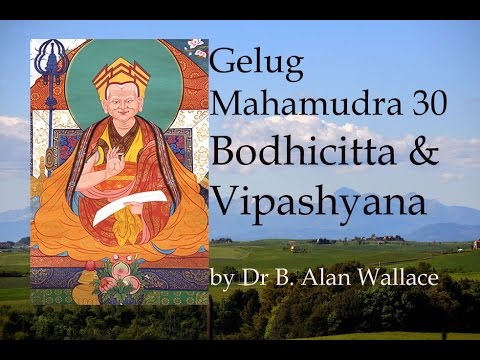 Gelug Mahamudra 30 Bodhicitta and Vipashyana by Dr B Allan Wallace