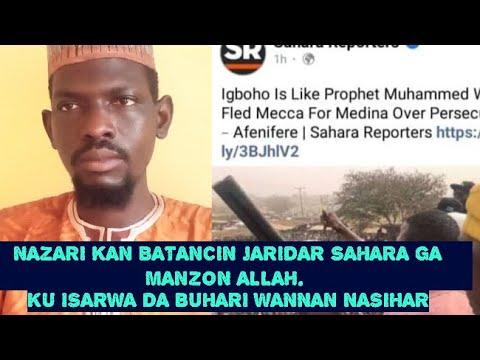 Download Nazari kan batancin jaridar sahara ga manzon Allah,  ku isarwa da buhari wannan.