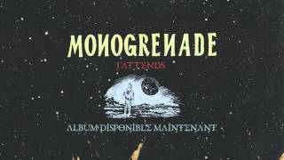 Monogrenade - J'attends (audio)
