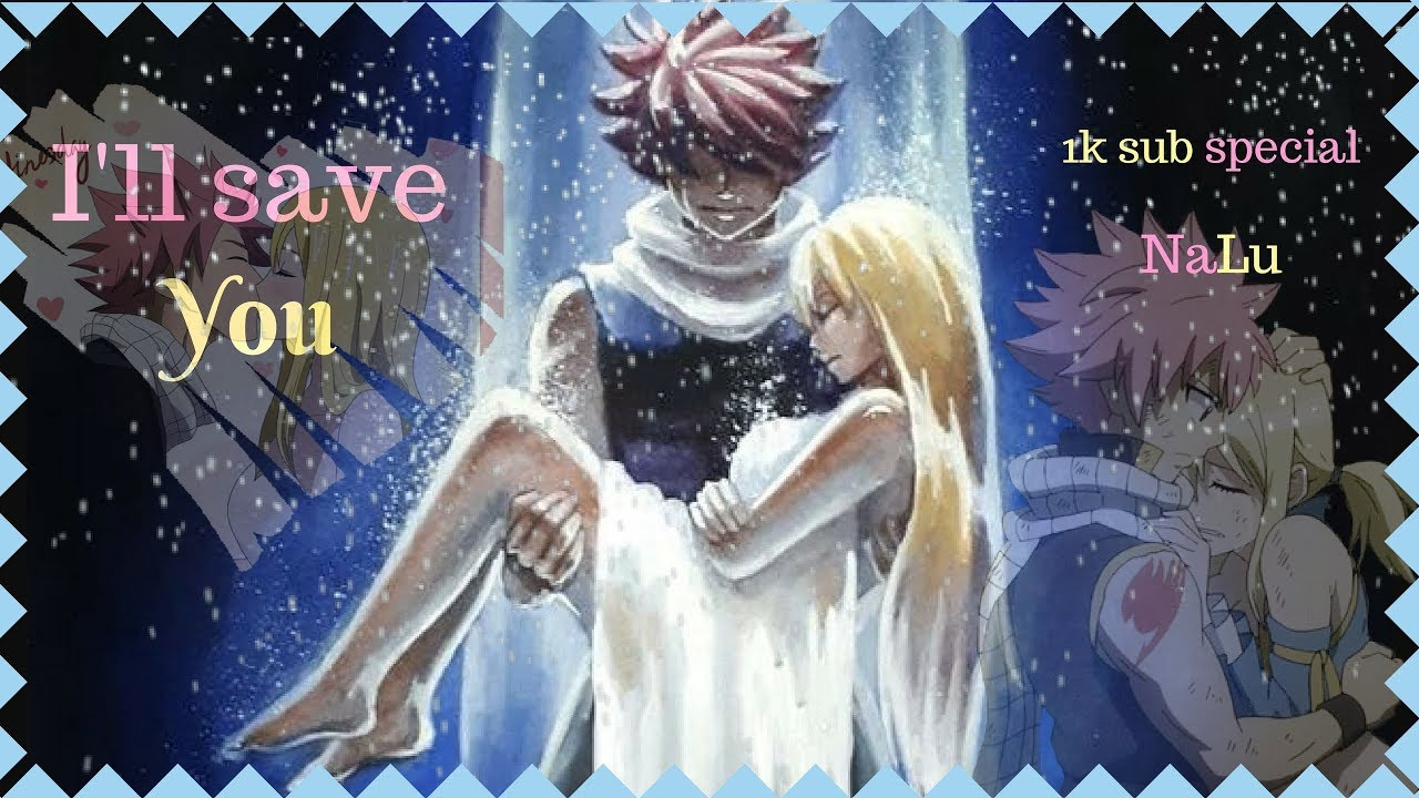 I'll Save You | 1K Sub Special | NaLu | Fairy Tail Fanfic