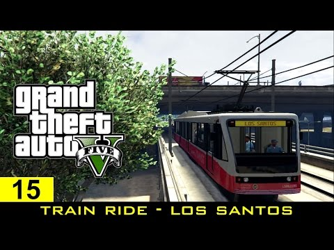 The GTA V Tourist: Train Ride - The Arrow by Los Santos Transit