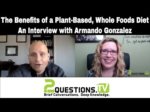 The Benefits of A Plant-Based, Whole Foods Diet - An Interview with Dr. Mondo