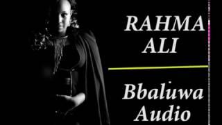 Rahma Ali - Bbaluwa Audio