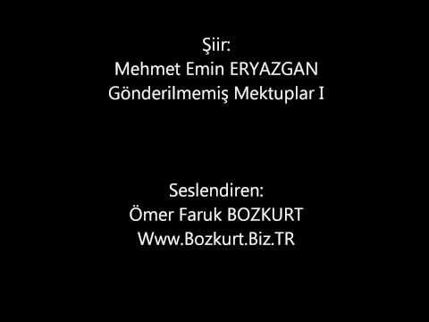 Ömer Faruk BOZKURT  Mehmet Emin ERYAZGAN  Gönderilmemiş Mektuplar 1