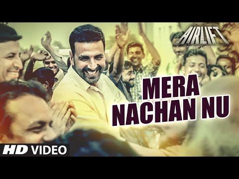 Mera Nachan Nu VIDEO SONG | AIRLIFT |...