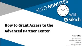 How to Grant Access to the Advanced Partner Center   NetSuite Demo   Sikich LLP