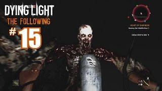 Dying Light The Following DLC - HEART OF DARKNESS - Gameplay Walkthrough Part 15 - PC 60fps