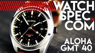 ALOHA WATCH GMT 40 // YOU'RE CRAZY NOT TO CONSIDER THIS WATCH