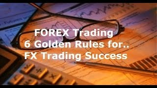Forex Trading Rules - 6 Golden Rules for FX Traders Best Forex Tips for Success