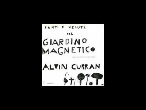 Alvin Curran - Canti e Vedute Dal Giardino Magnetico (FULL ALBUM)