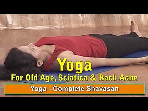 Yoga Shavasan | Complete Shavasan | Yoga For Old Age | Sciatica | Back Ache | Yoga For Beginners