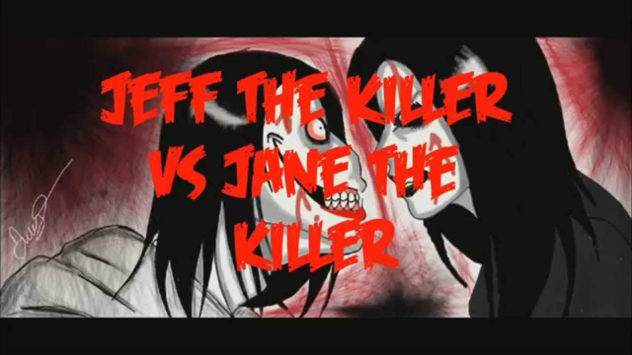 Jeff The Killer Vs. Jane The Killer [Español] (Loquendo ...