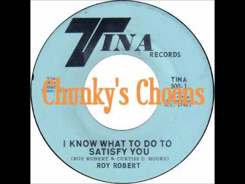 Roy Roberts  I Know What to Do to Satisfy You