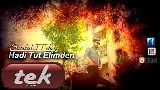 Video Serdal TEK-(Hadi tut elimden) HD Official Video download MP3, 3GP, MP4, WEBM, AVI, FLV Desember 2017