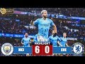 Manchester City vs Chelsea 6 0 All Goals & Highlights 10 02 2019