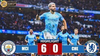 Manchester City vs Chelsea 6 0 All Goals & Highlights 10 02 2019