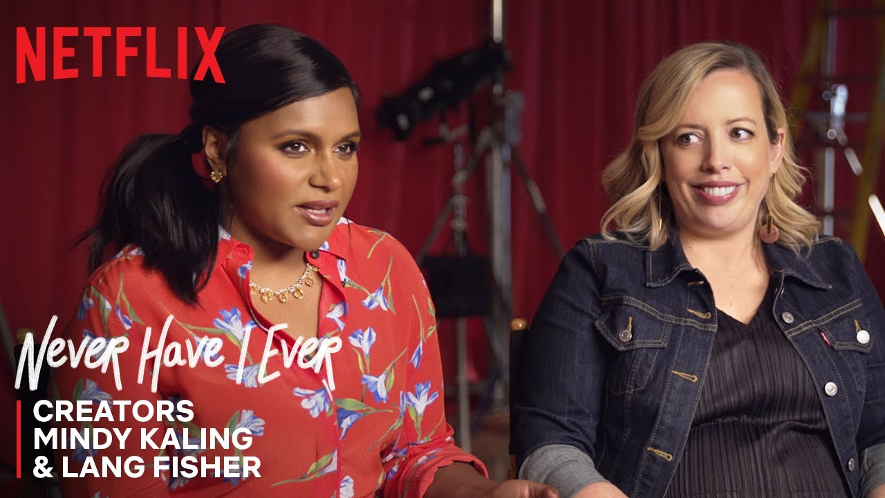 Never Have I Ever I Co Creators Mindy Kaling Lang Fisher On Creating Teen Comedy I Netflix Youtube