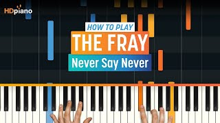 """""""Never Say Never"""" by The Fray 
