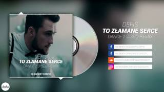 Defis - To Złamane Serce (Dance 2 Disco Remix Edit)