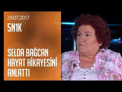 Selda Bağcan hayat hikayesini anlattı - 5N1K 29.07.2017 Cumartesi