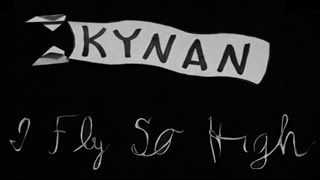 KYNAN || I Fly So High (Official Video)