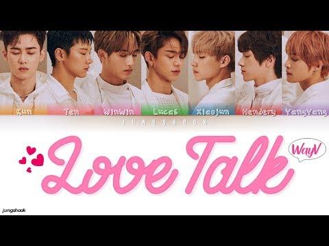 WayV (威神V)- Love Talk (English Version) [English Color Coded Lyrics]