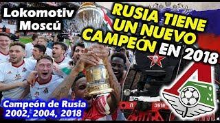 LOKOMOTIV MOSCÚ - Rusia tiene un nuevo Campeón en 2018 - Clubes del Mundo