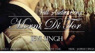 Morni Di Tor (Full Audio Song)    Jevi Singh UK    Sarang Music    Latest Punjabi Song 2018