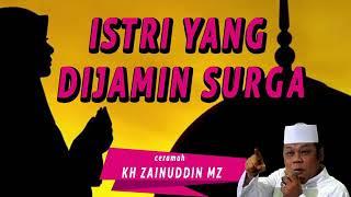 Download lagu ceramah full jaminan untuk istri sholehah kh zainudin mz MP3