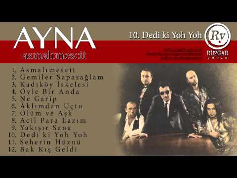 Ayna - Dedi ki Yoh Yoh (Official Audio)