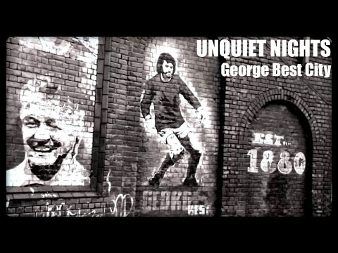 GEORGE BEST CITY - Unquiet Nights (Official Video)