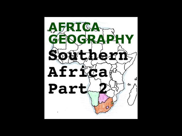 Africa Geography Song, Southern Africa Part 2