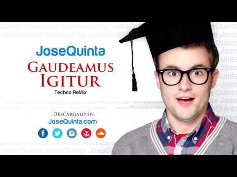 """JoseQuinta - """"Gaudeamus Igitur (Techno ReMix)"""""""