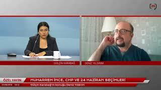 Muharrem İnce, CHP ve 24 Haziran seçimleri.Konuk: Deniz Yıldırım