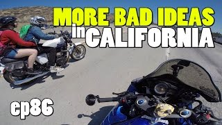 More Bad Ideas in California - with BakerXdereK