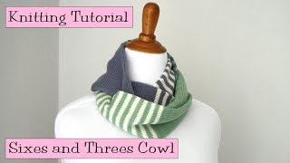 Knitting Tutorial - Sixes and Threes Cowl