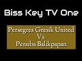 Hasil Pertandingan Gresik United vs Persiba Balikpapan - Video Gol, Skor Sepak Bola Liga 1 Indonesia Gresik United vs Persiba Balikpapan 12 Mei 2017