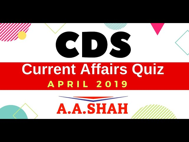 CDS 2 2019 | CDS Current Affairs April 2019 (Defence Current affairs 2019 for CDS AFCAT NDA SSB