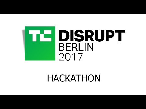 Live from the Disrupt Berlin 2017 Hackathon presentations