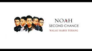 Noah - Walau Habis Terang