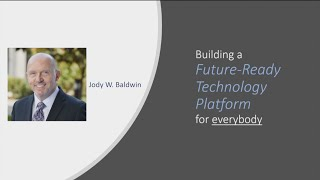 Jody Baldwin | Building a Future-Ready Technology Platform for Everybody