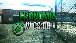 EKONOMIA W CS:GO !! WSZYSTKO W JEDNYM !! $$