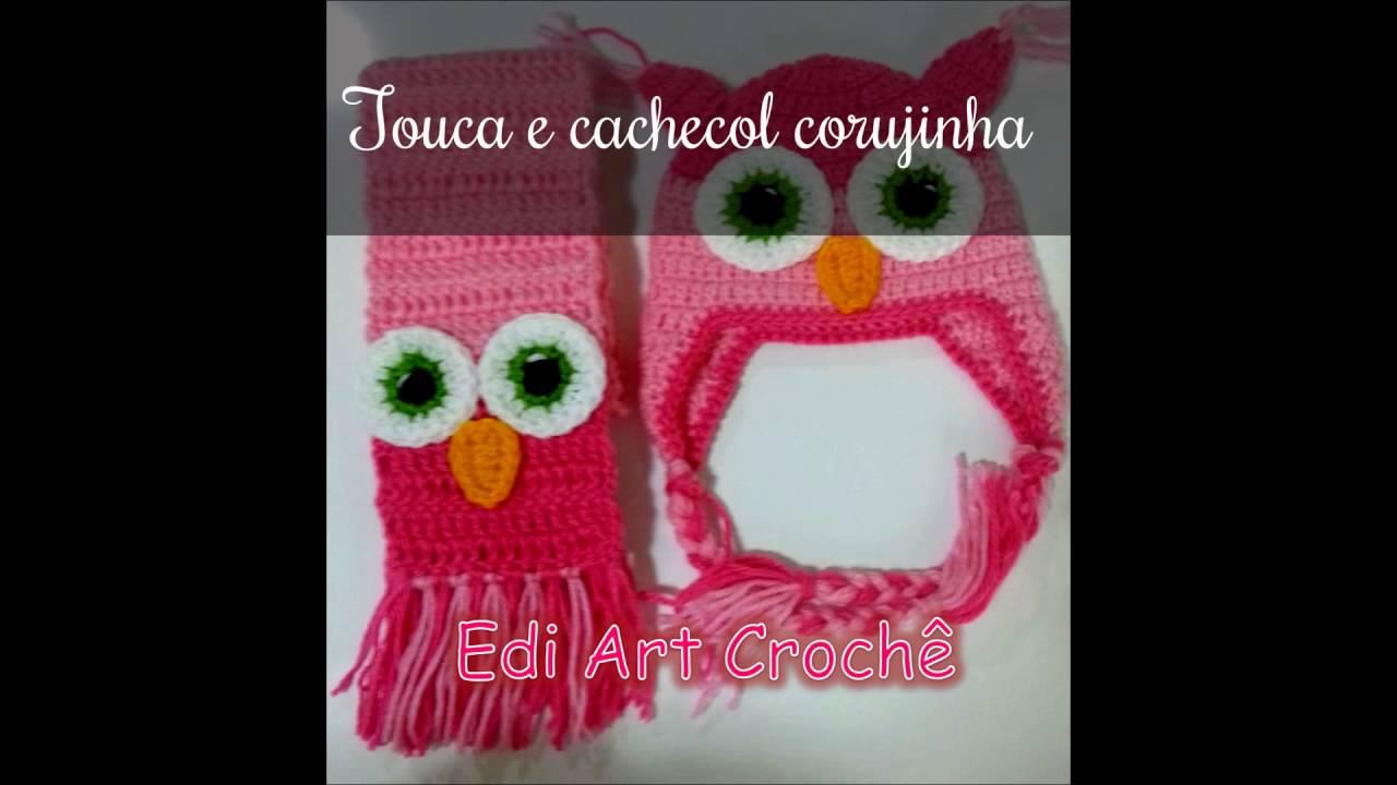 Touca e cachecol Corujinha em crochê  208d0555750