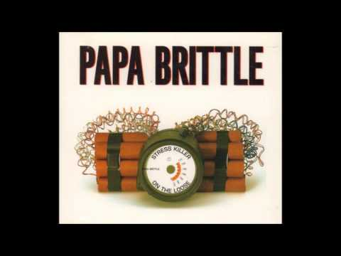 Papa Brittle - Stress Killer on the Loose