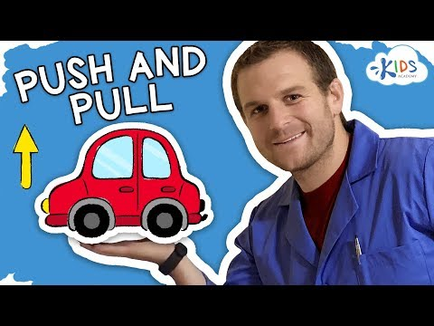 Pushing and Pulling: What is the Difference? | Force and Energy for Kids | Kids Academy