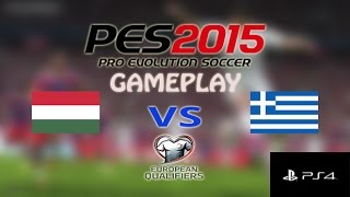 PES 2015 European Qualifiers Gameplay (PS4): Hungary vs. Greece