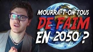 MINI-COURS : Mourra-t-on Tous de Faim en 2050 ?