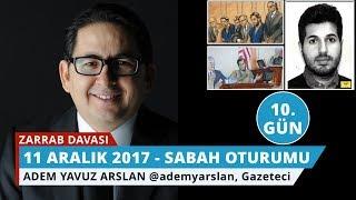 Reza Zarrab Davası: 10. Gün Sabah Oturumu - Adem Yavuz Arslan - 17
