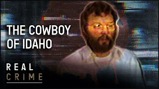 Murdering Cowboy of Idaho | the FBI Files S1 EP9 | Real Crime