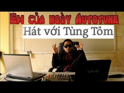[Hát Với TÙNG TÔM] Em Của Ngày AutoTune - MTP Sơn Tùng